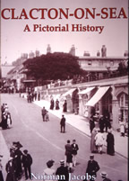 Clacton on Sea: A Pictorial History