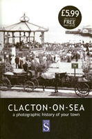 Clacton on Sea: A Photographic History