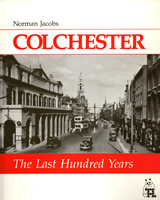 Colchester: The Last Hundred Years