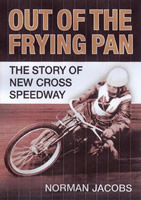 Out of the Frying Pan: The Story of New Crioss Speedway